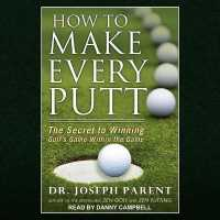 Link to an enlarged image of How to Make Every Putt : The Secret to Winning Golf's Game within the Game (MP3 Unabridged)