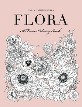 Flora: A Flower Coloring Book 9798560568221